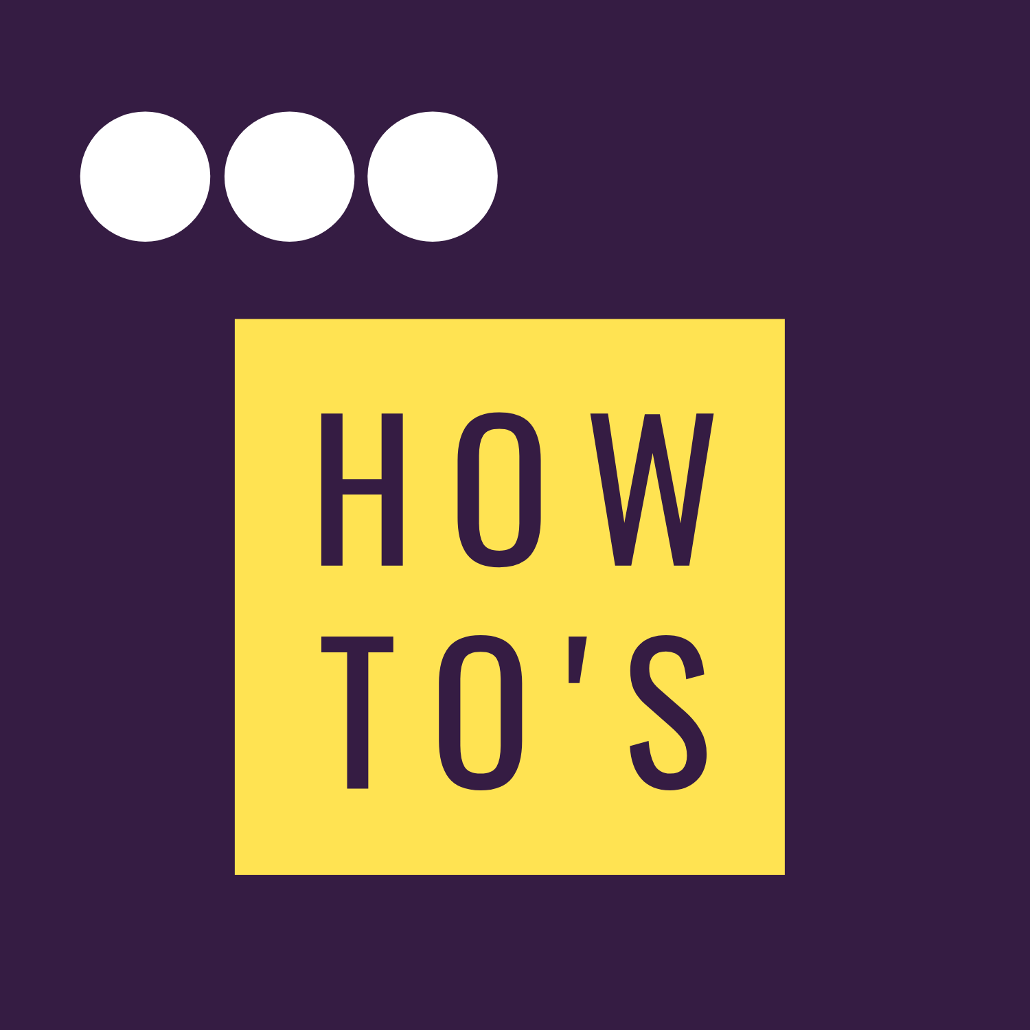 How To's